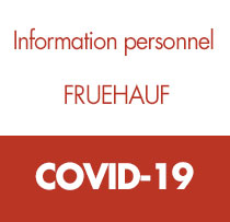 COVID-19 - information personnel FRUEHAUF